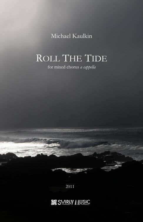 Michael Kaulkin Roll the Tide SATB Chorus