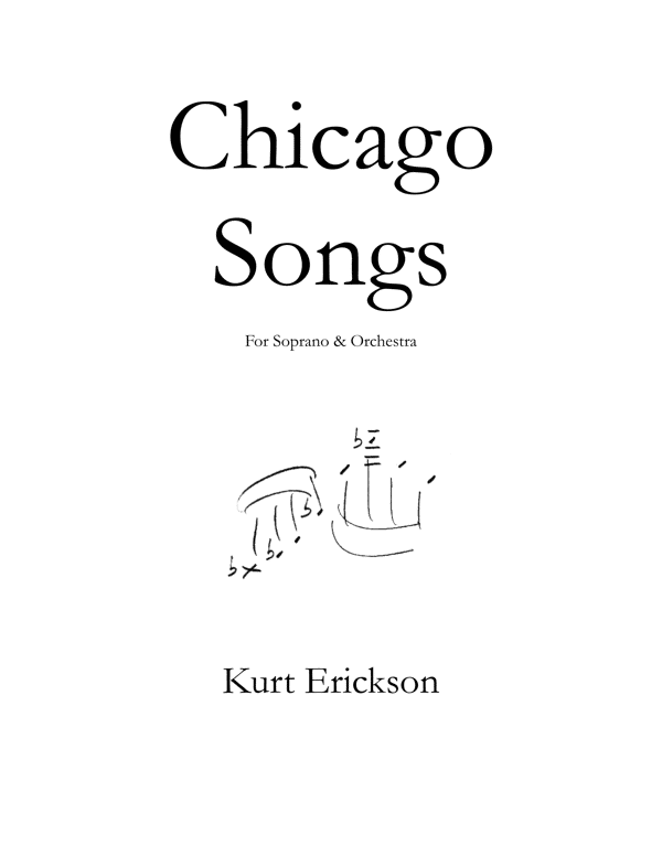 Kurt Erickson Chicago Songs Soprano and Orchestra
