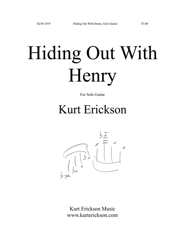 Kurt Erickson Hiding Out With Henry for Solo Guitar