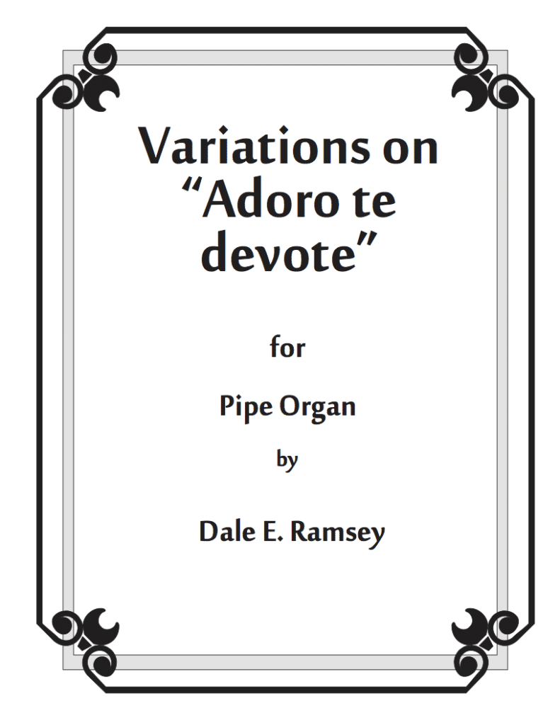 DRY-003 Dale Ramsey Variations on Adoro Te for Pipe Organ