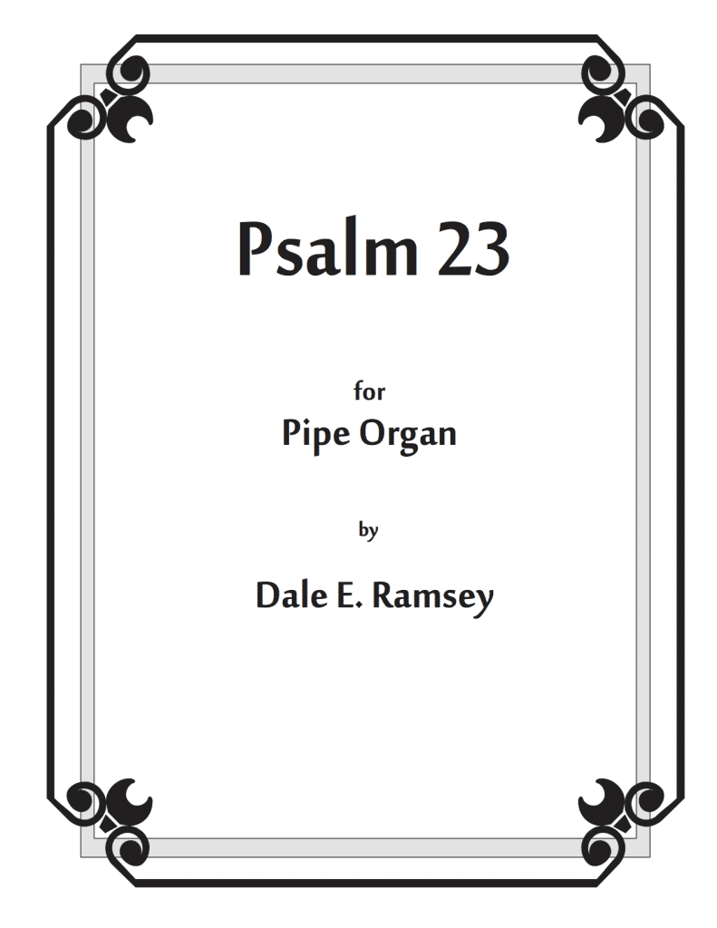 DRY-007 Dale Ramsey Psalm 23 for Pipe Organ