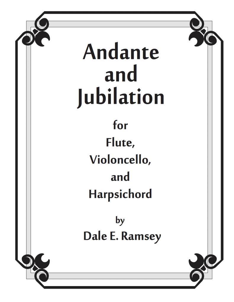 Dale Ramsey Andante-Jubilation Flute Cello Harpsichord