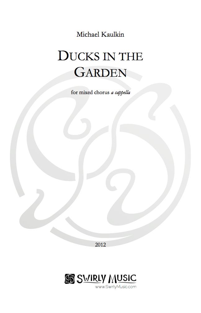 KAULKIN Ducks in the Garden SATB