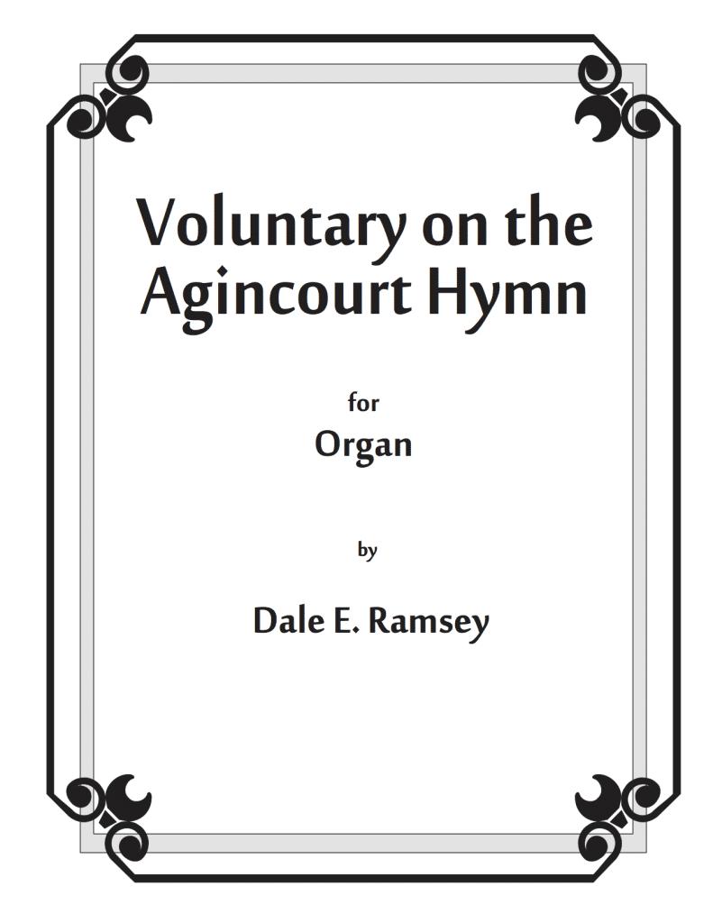 DRY-009 Dale Ramsey Voluntary-Agincourt-Hymn