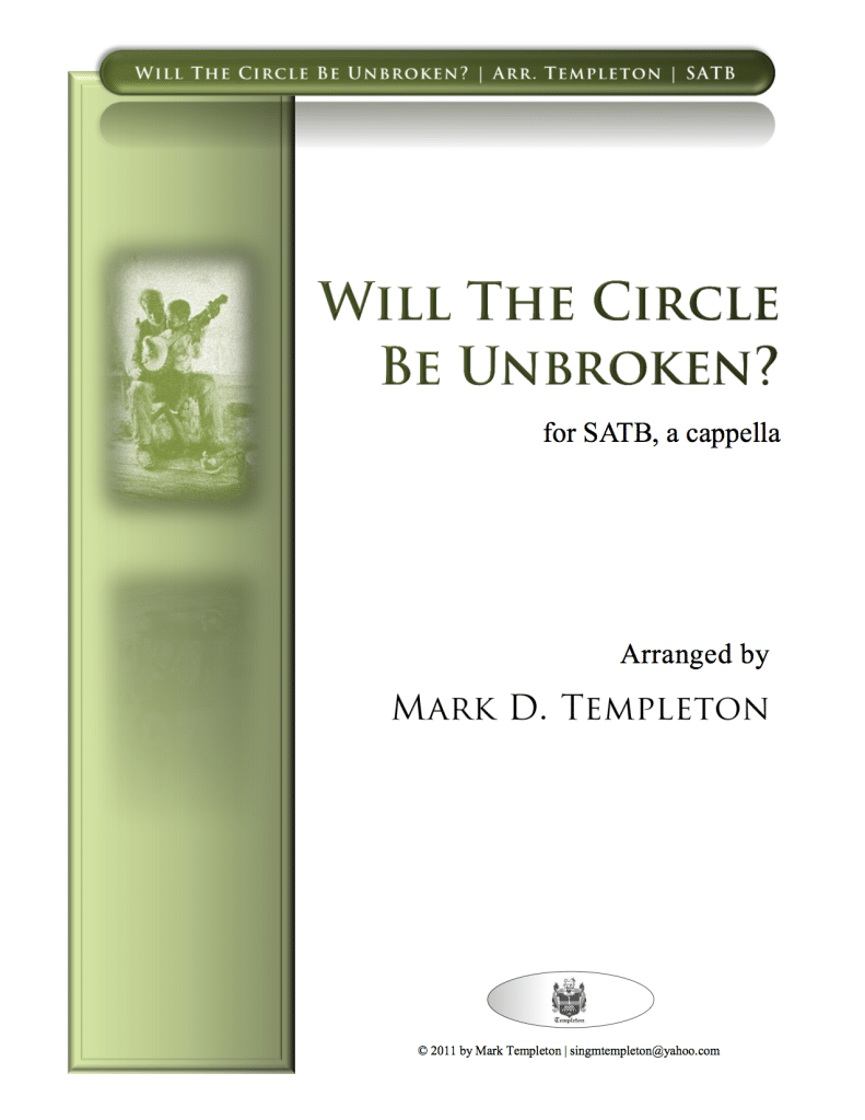MTN-003 Will-The-Circle-Be-Unbroken-Mark-Templeton SATB