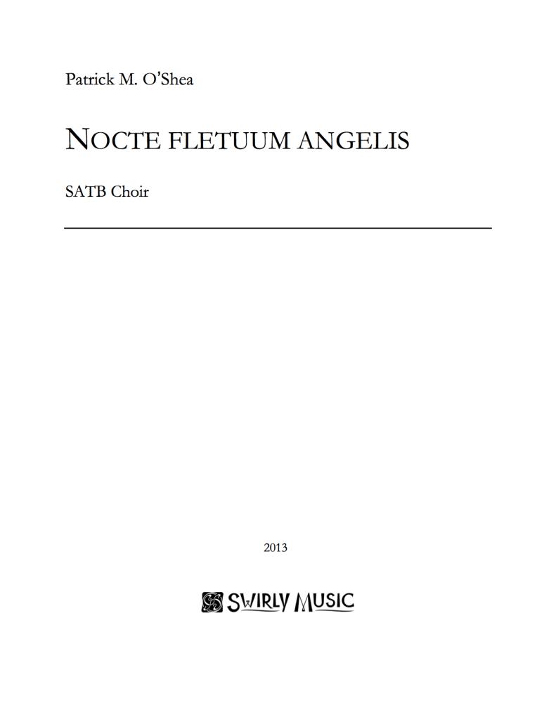 POA-004 Patrick O'Shea Nocte fletuum angelis SATB