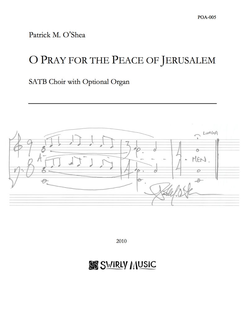 POA-005-Patrick-OShea-O-Pray-for-the-Peace-of-Jerusalem-SATB-Organ