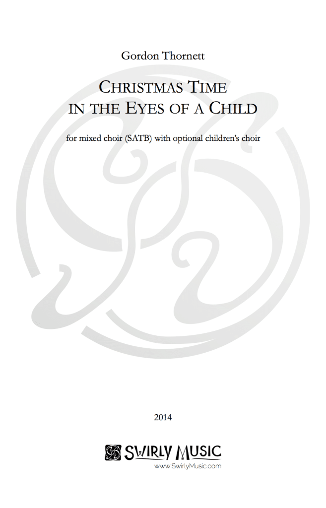 GTT-004 Gordon Thornett Christmas Time in the Eyes of a Child SATB
