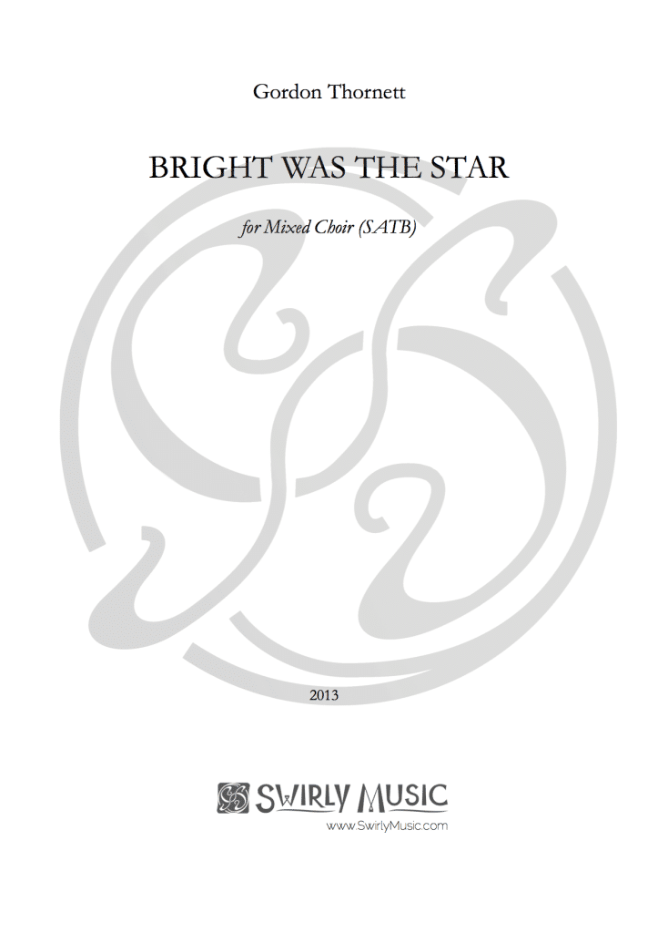 GTT-010 Gordon Thornett Bright Was the Star SATB piano organ