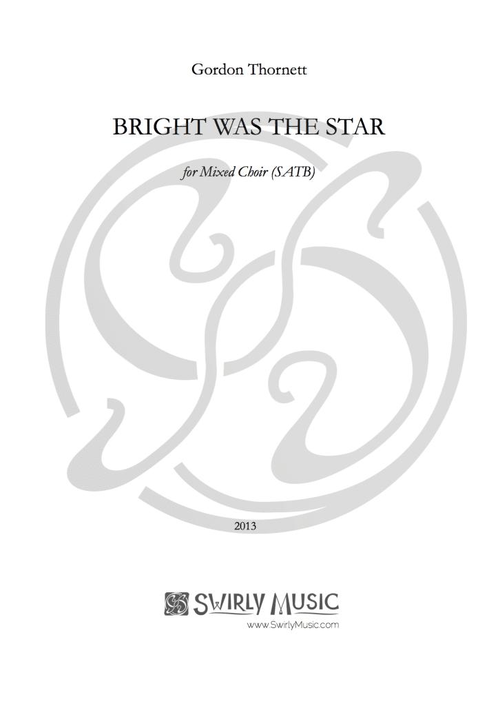 GTT-010 Gordon Thornett Bright Was the Star SATB piano organ