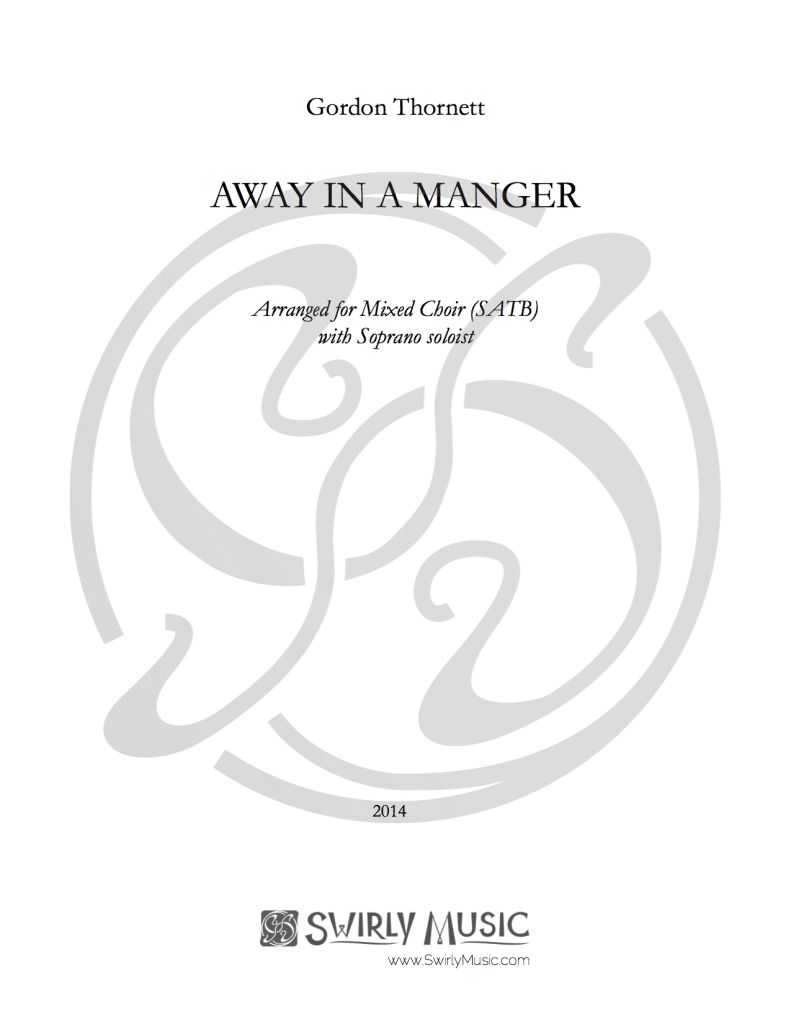 GTT-014 Gordon Thornett Away in a Manger SATB