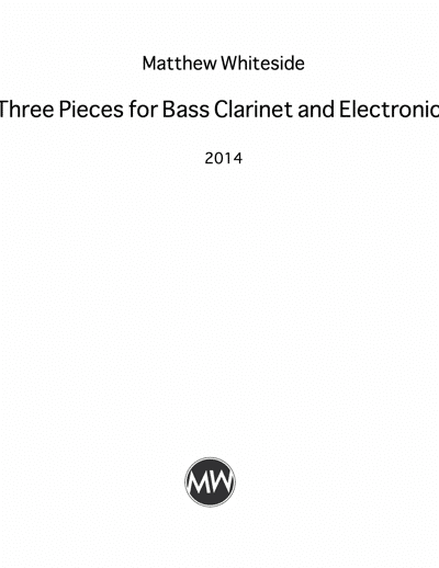 MW-0022 Three-Pieces-for-Bass-Clarinet-and-Electronics-Score